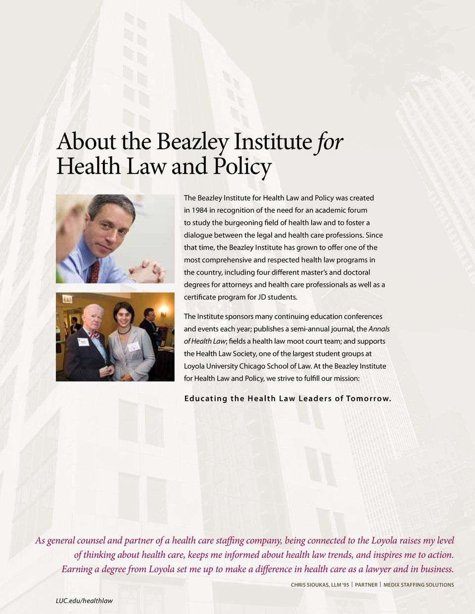 Since that time, the Beazley Institute has grown to offer one of the most comprehensive and respected health law programs in the country, including four different master s and doctoral degrees for