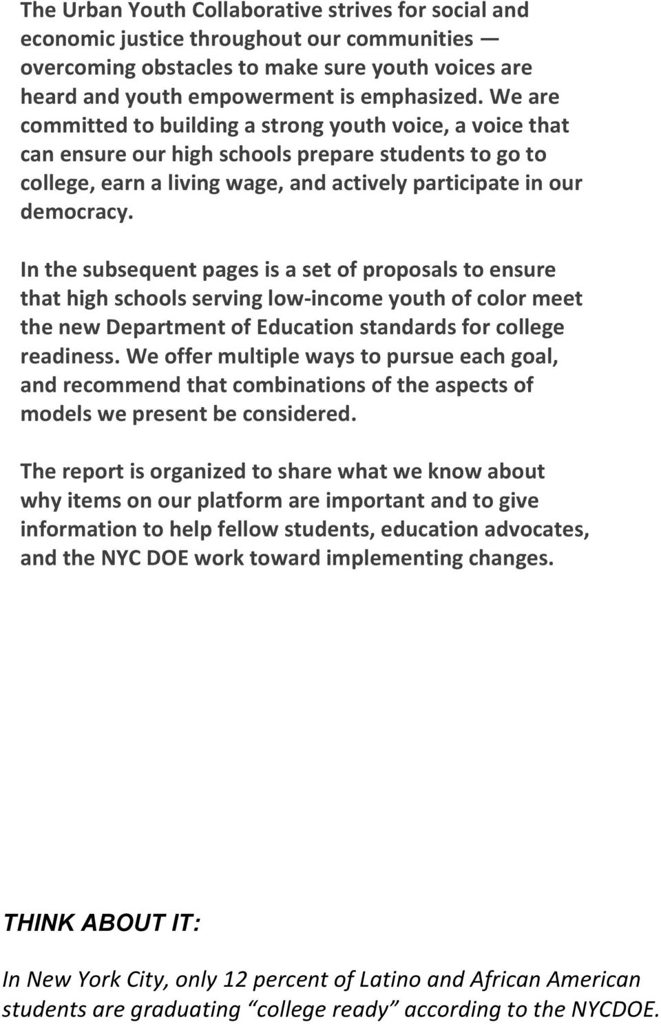 In the subsequent pages is a set of proposals to ensure that high schools serving low- income youth of color meet the new Department of Education standards for college readiness.