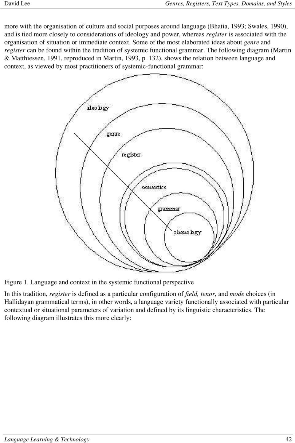 The following diagram (Martin & Matthiessen, 1991, reproduced in Martin, 1993, p.