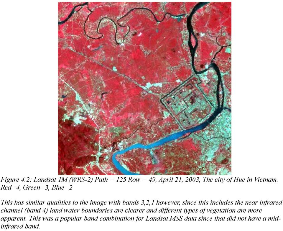 includes the near infrared channel (band 4) land water boundaries are clearer and different types of