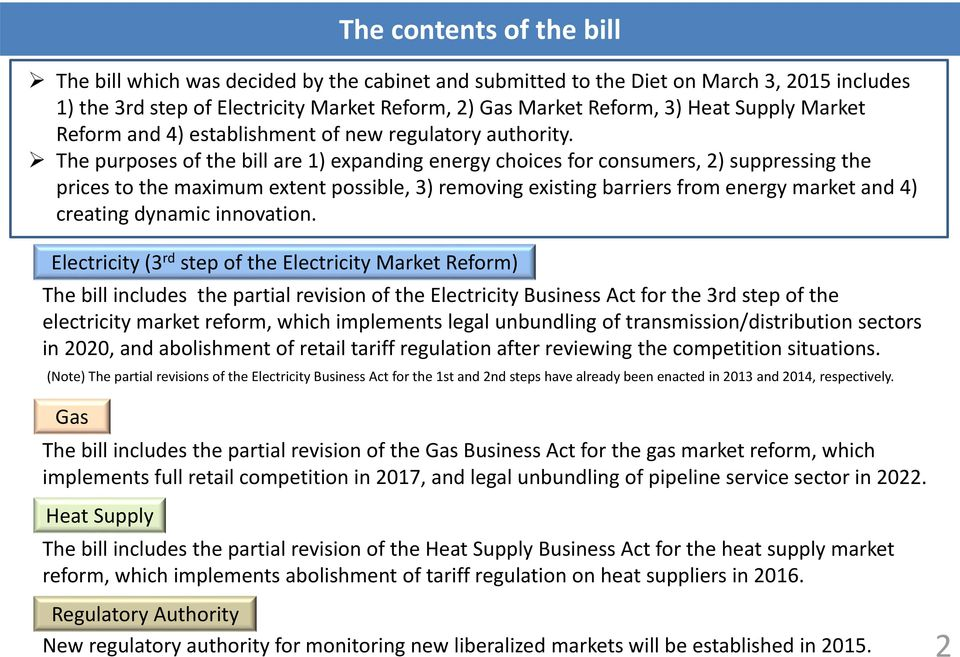 The purposes of the bill are 1) expanding energy choices for consumers, 2) suppressing the prices to the maximum extent possible, 3) removing existing barriers from energy market and 4) creating