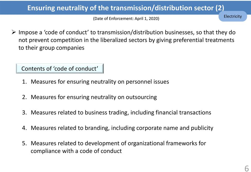 Measures for ensuring neutrality on personnel issues 2. Measures for ensuring neutrality on outsourcing 3.