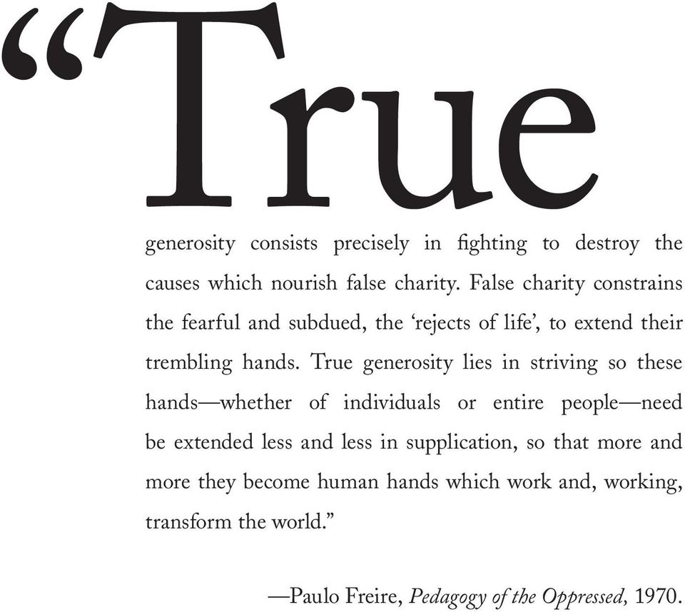 True generosity lies in striving so these hands whether of individuals or entire people need be extended less and less