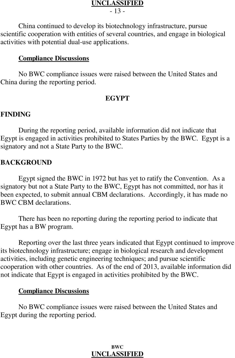 FINDING EGYPT During the reporting period, available information did not indicate that Egypt is engaged in activities prohibited to States Parties by the BWC.