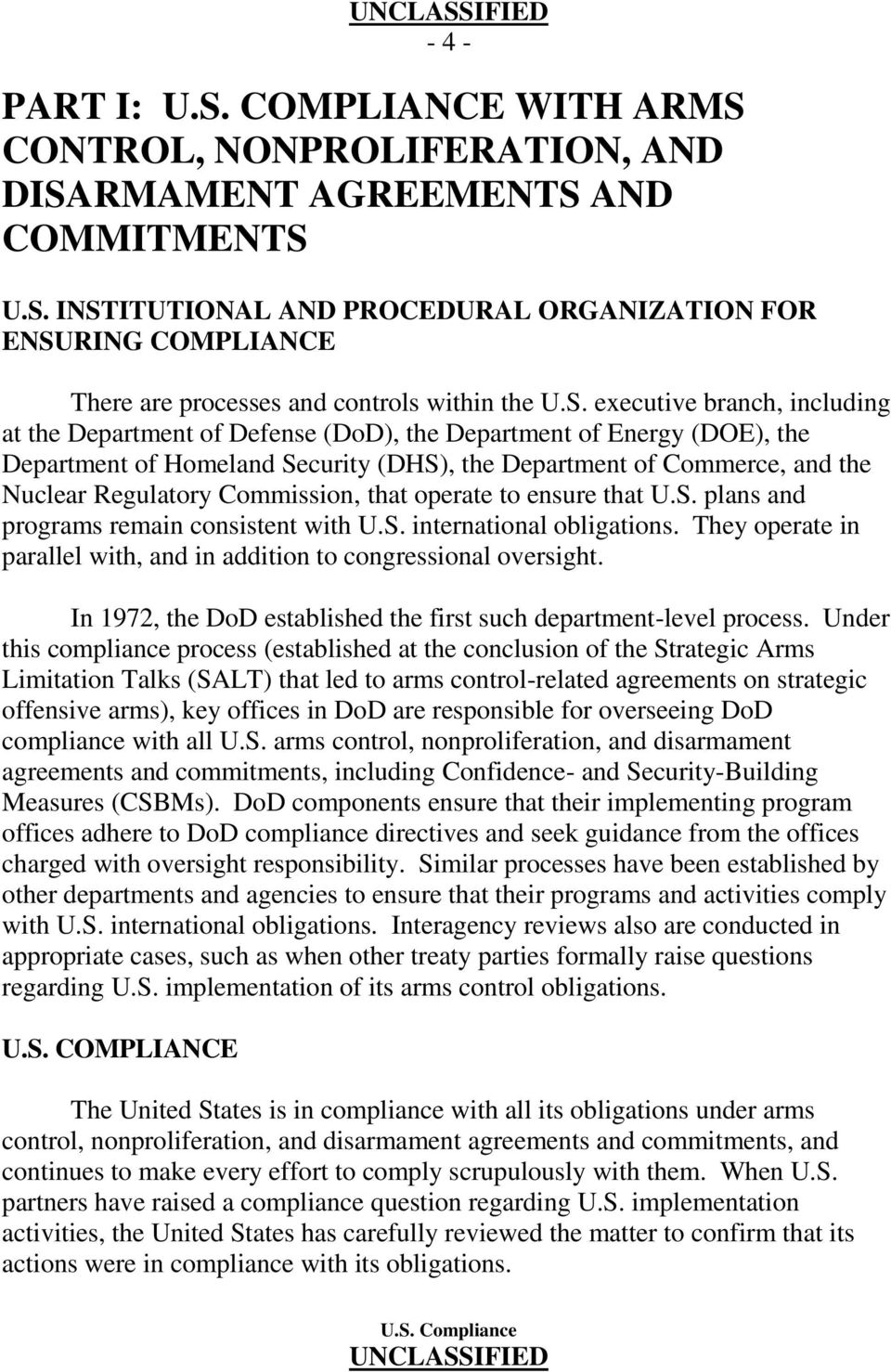 Commission, that operate to ensure that U.S. plans and programs remain consistent with U.S. international obligations. They operate in parallel with, and in addition to congressional oversight.