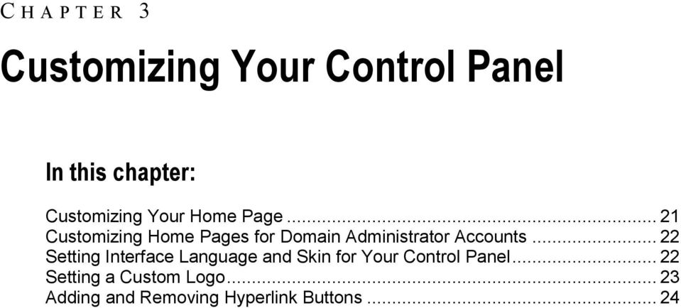 .. 21 Customizing Home Pages for Domain Administrator Accounts.