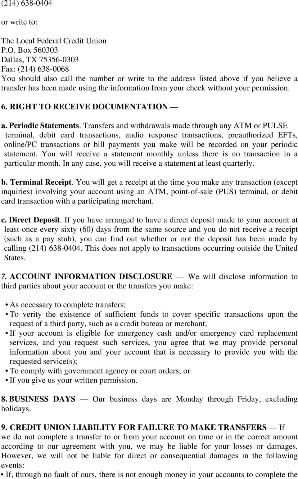 without your permission. 6. RIGHT TO RECEIVE DOCUMENTATION a. Periodic Statements.