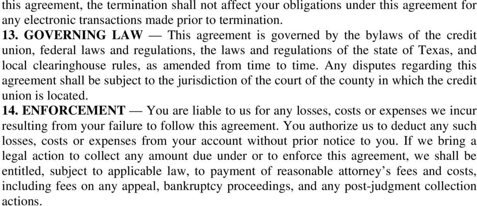 from time to time. Any disputes regarding this agreement shall be subject to the jurisdiction of the court of the county in which the credit union is located. 14.