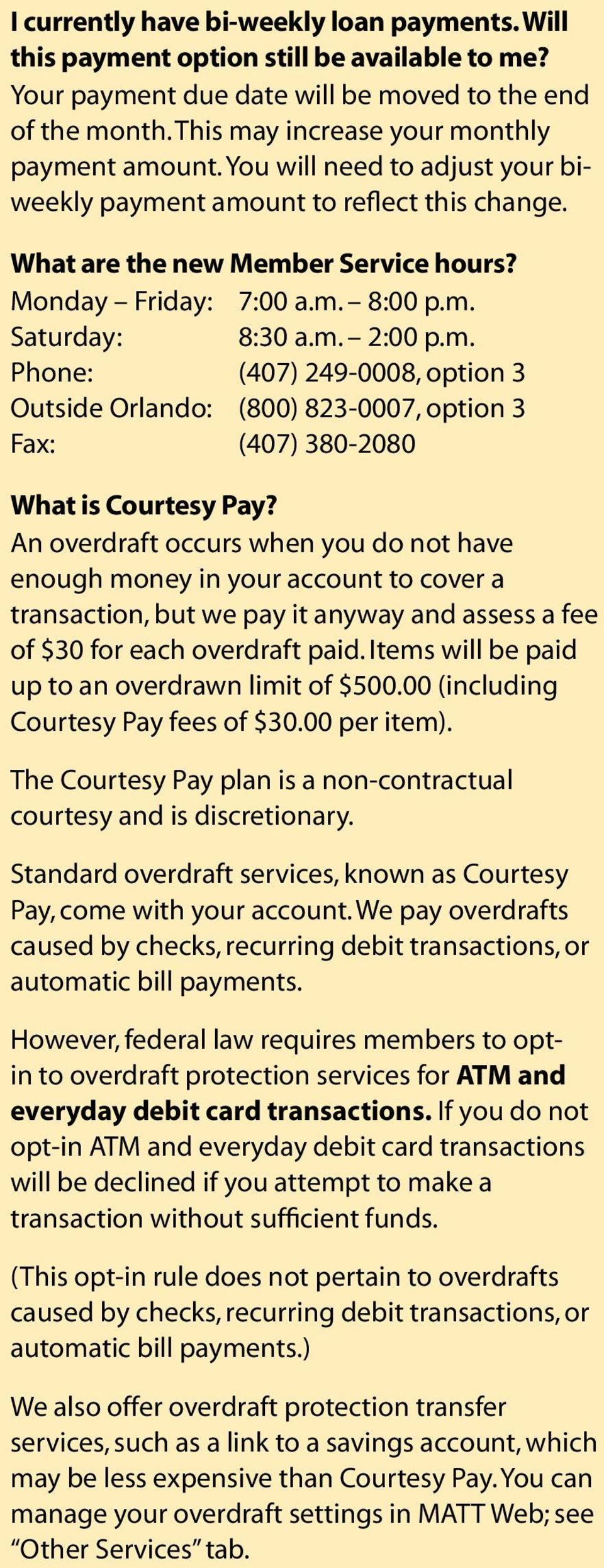 An overdraft occurs when you do not have enough money in your account to cover a transaction, but we pay it anyway and assess a fee of $30 for each overdraft paid.