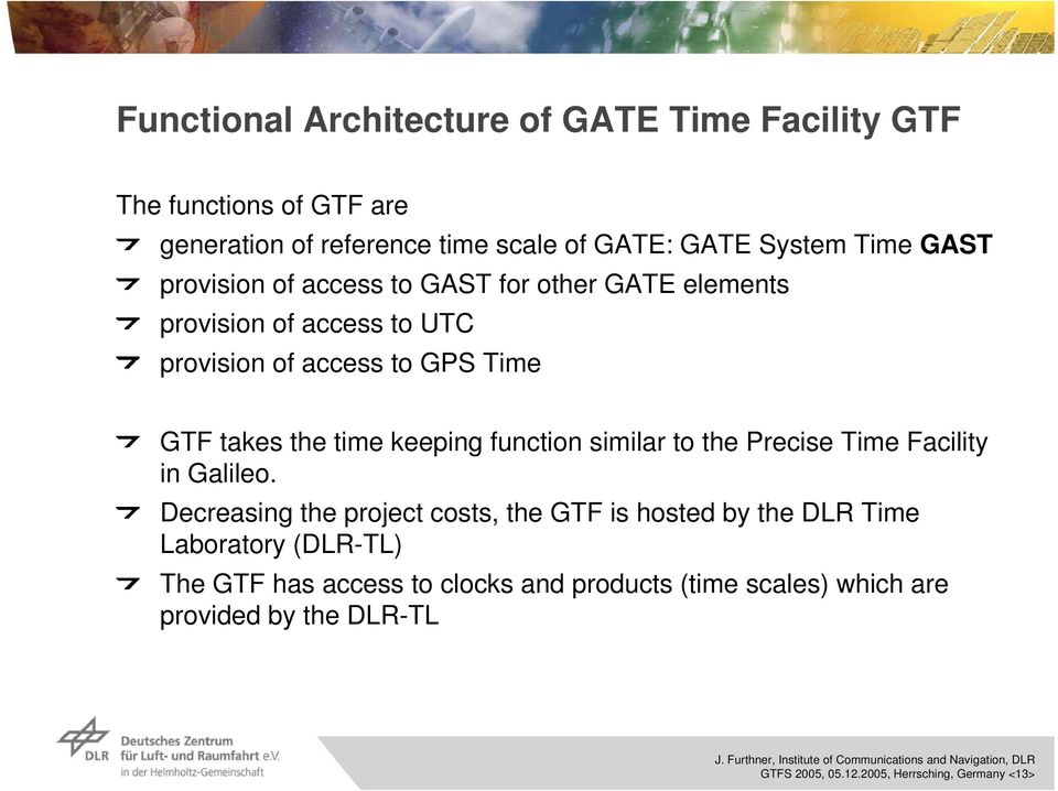 function similar to the Precise Time Facility in Galileo.