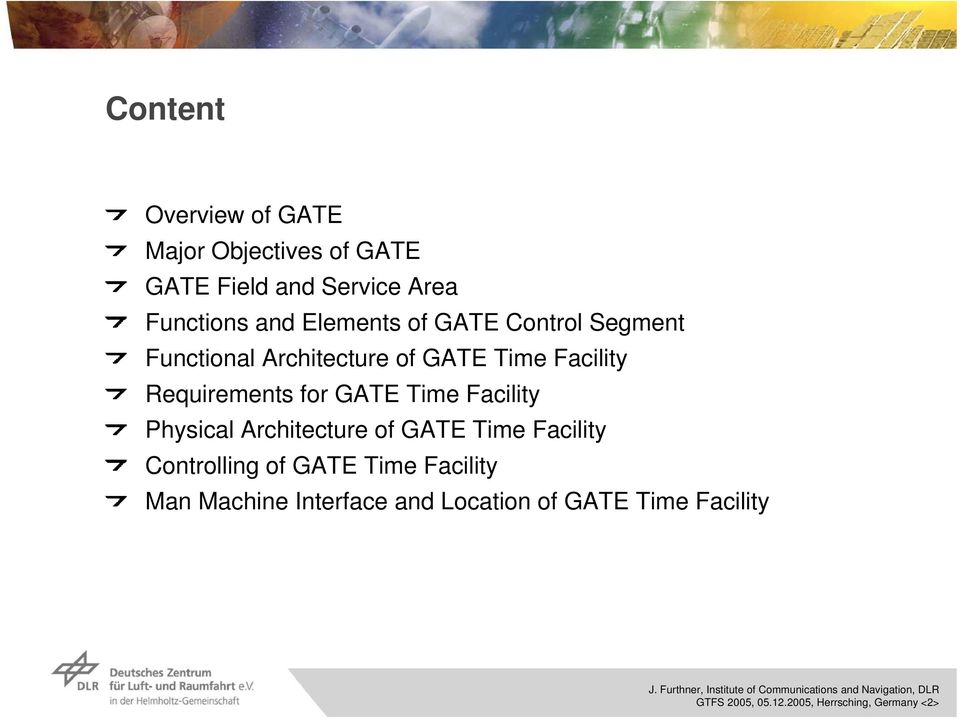 Physical Architecture of GATE Time Facility Controlling of GATE Time Facility Man Machine Interface