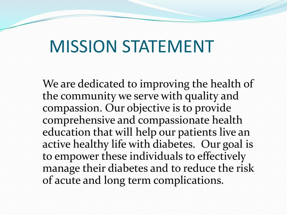 Our objective is to provide comprehensive and compassionate health education that will help our