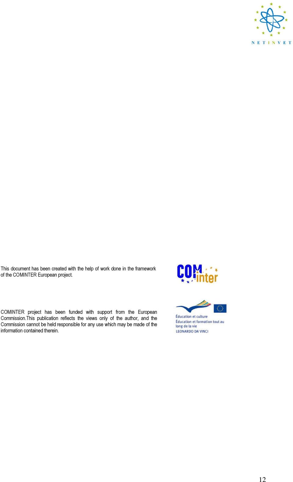 COMINTER project has been funded with support from the European Commission.