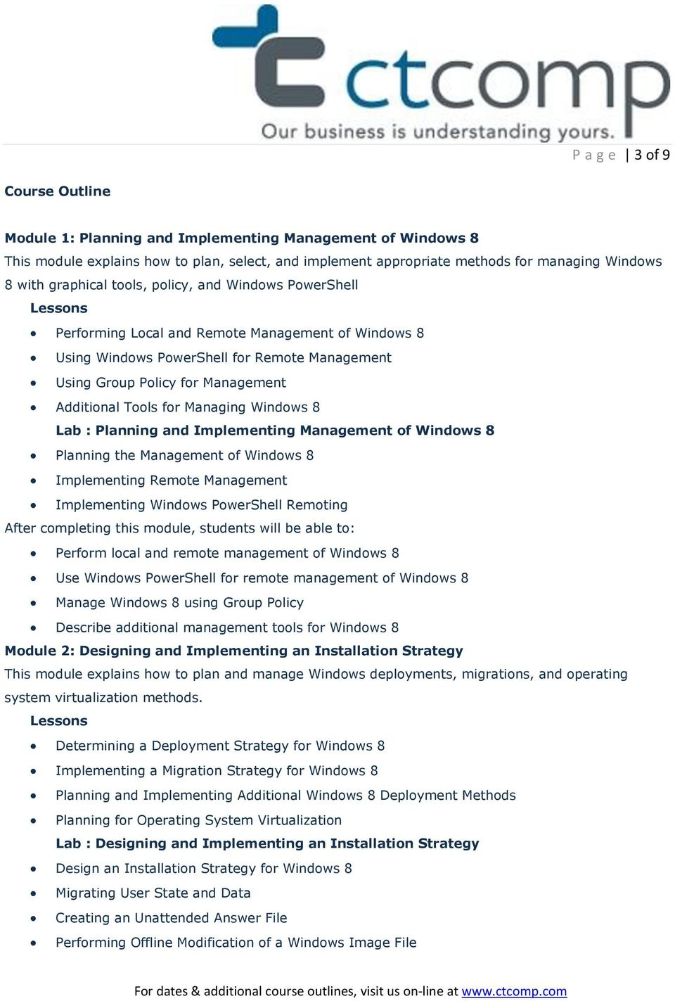 for Managing Windows 8 Lab : Planning and Implementing Management of Windows 8 Planning the Management of Windows 8 Implementing Remote Management Implementing Windows PowerShell Remoting Perform