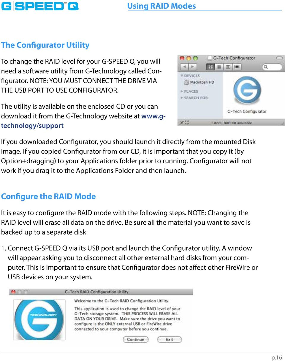 gtechnology/support If you downloaded Configurator, you should launch it directly from the mounted Disk Image.