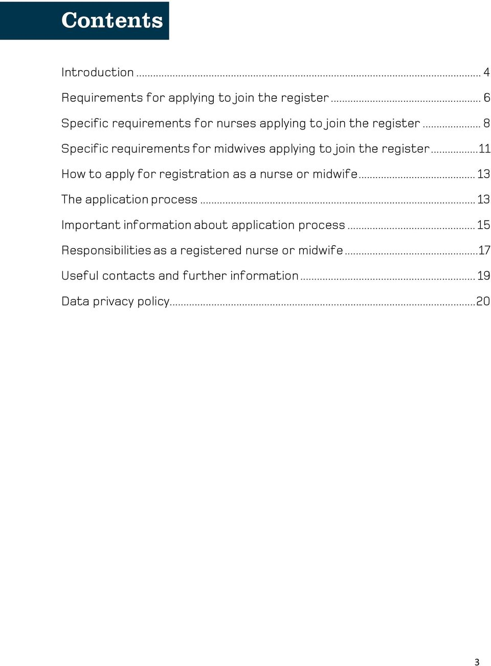 .. 8 Specific requirements for midwives applying to join the register.