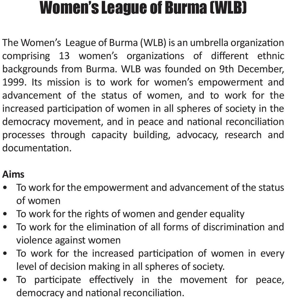 Its mission is to work for women s empowerment and advancement of the status of women, and to work for the increased participation of women in all spheres of society in the democracy movement, and in