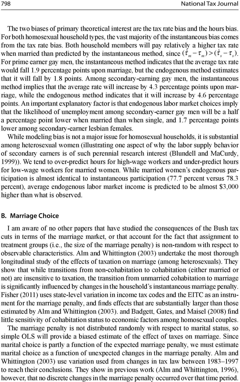Both household members will pay relatively a higher tax rate when married than predicted by the instantaneous method, since ( ˆ τ τ ) > (ˆ τ τ ) m m s s.
