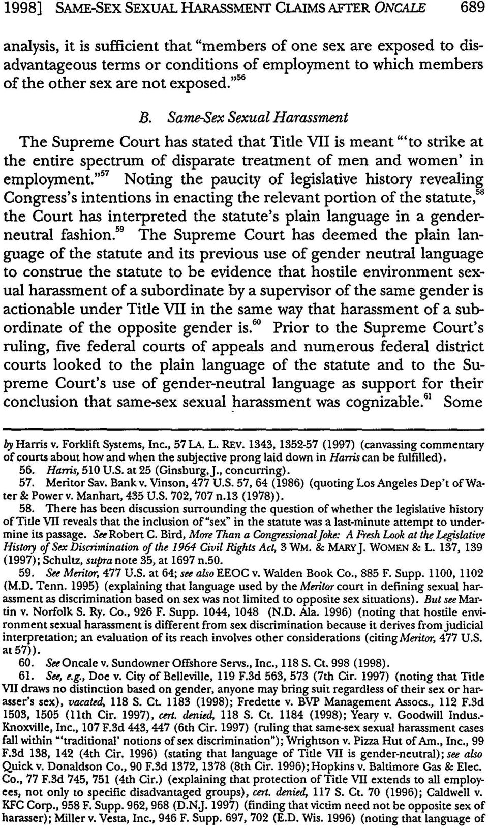 "Same-Sex Sexual Harassment The Supreme Court has stated that Title VII is meant ""'to strike at the entire spectrum of disparate treatment of men and women' in employment."