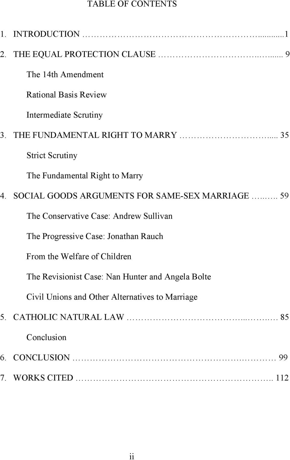 ... 59 The Conservative Case: Andrew Sullivan The Progressive Case: Jonathan Rauch From the Welfare of Children The Revisionist Case: Nan