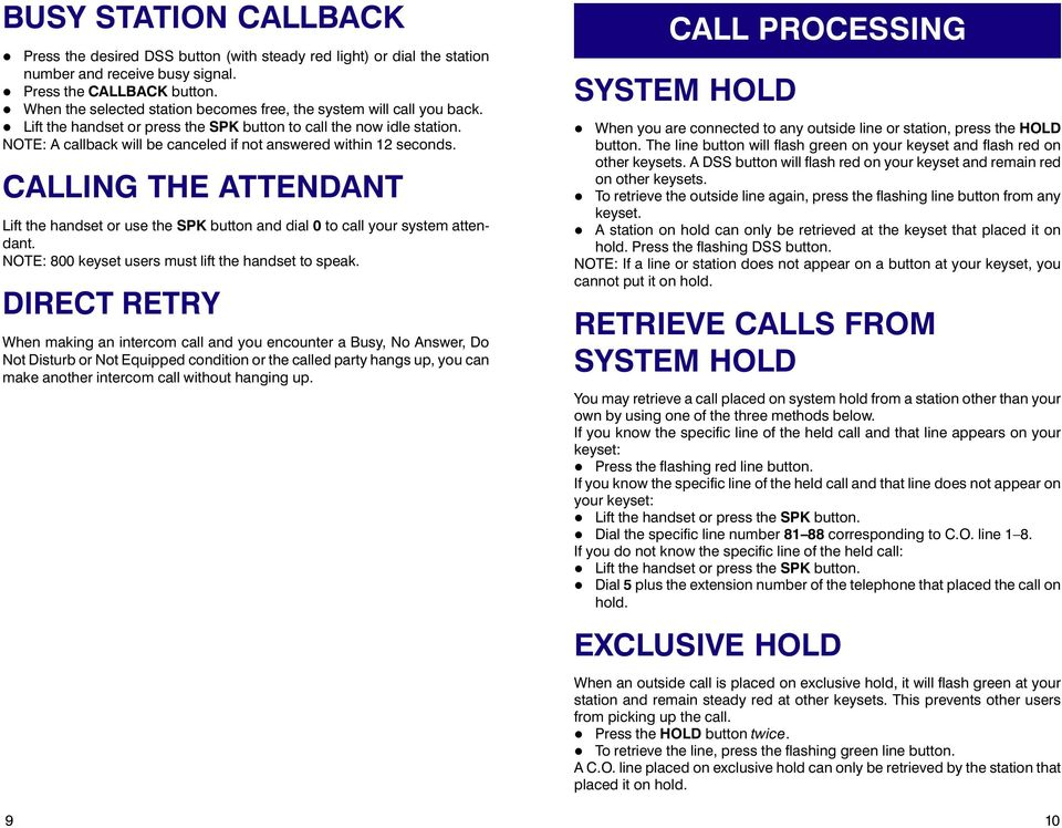 NOTE: A callback will be canceled if not answered within 12 seconds. CALLING THE ATTENDANT Lift the handset or use the SPK button and dial 0 to call your system attendant.