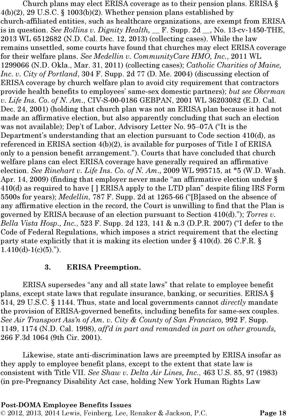 13-cv-1450-THE, 2013 WL 6512682 (N.D. Cal. Dec. 12, 2013) (collecting cases). While the law remains unsettled, some courts have found that churches may elect ERISA coverage for their welfare plans.