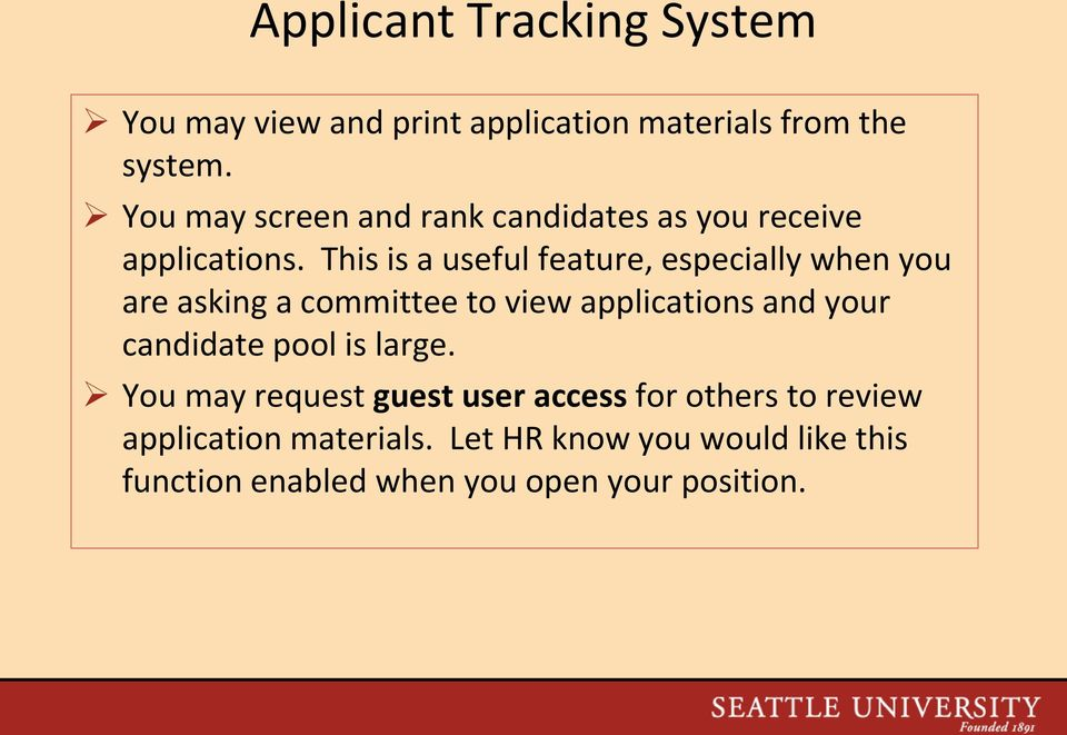 This is a useful feature, especially when you are asking a committee to view applications and your