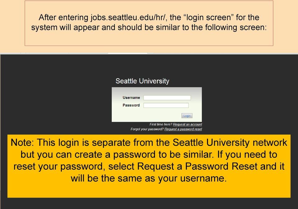 following screen: Note: This login is separate from the Seattle University network but
