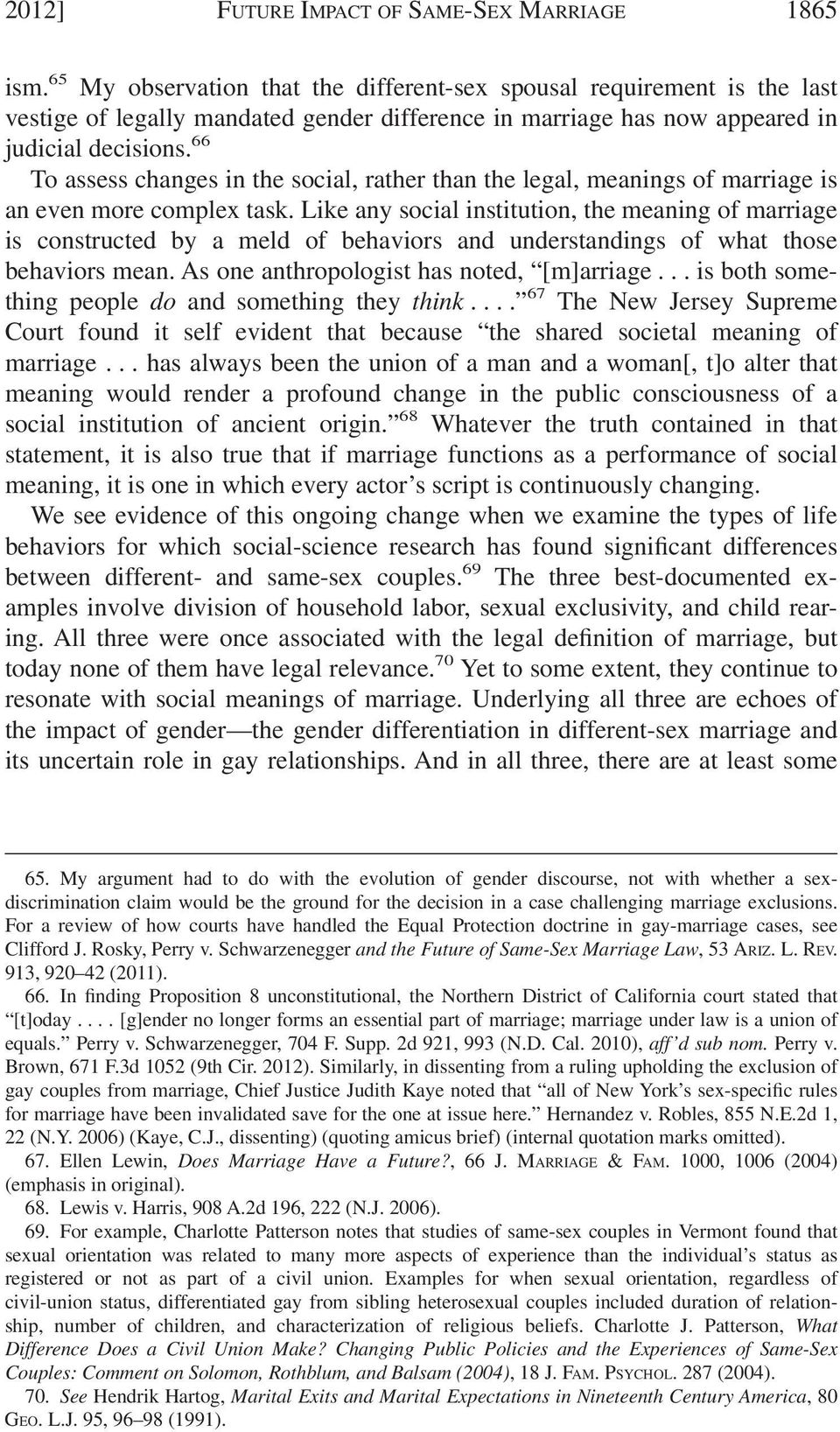 66 To assess changes in the social, rather than the legal, meanings of marriage is an even more complex task.