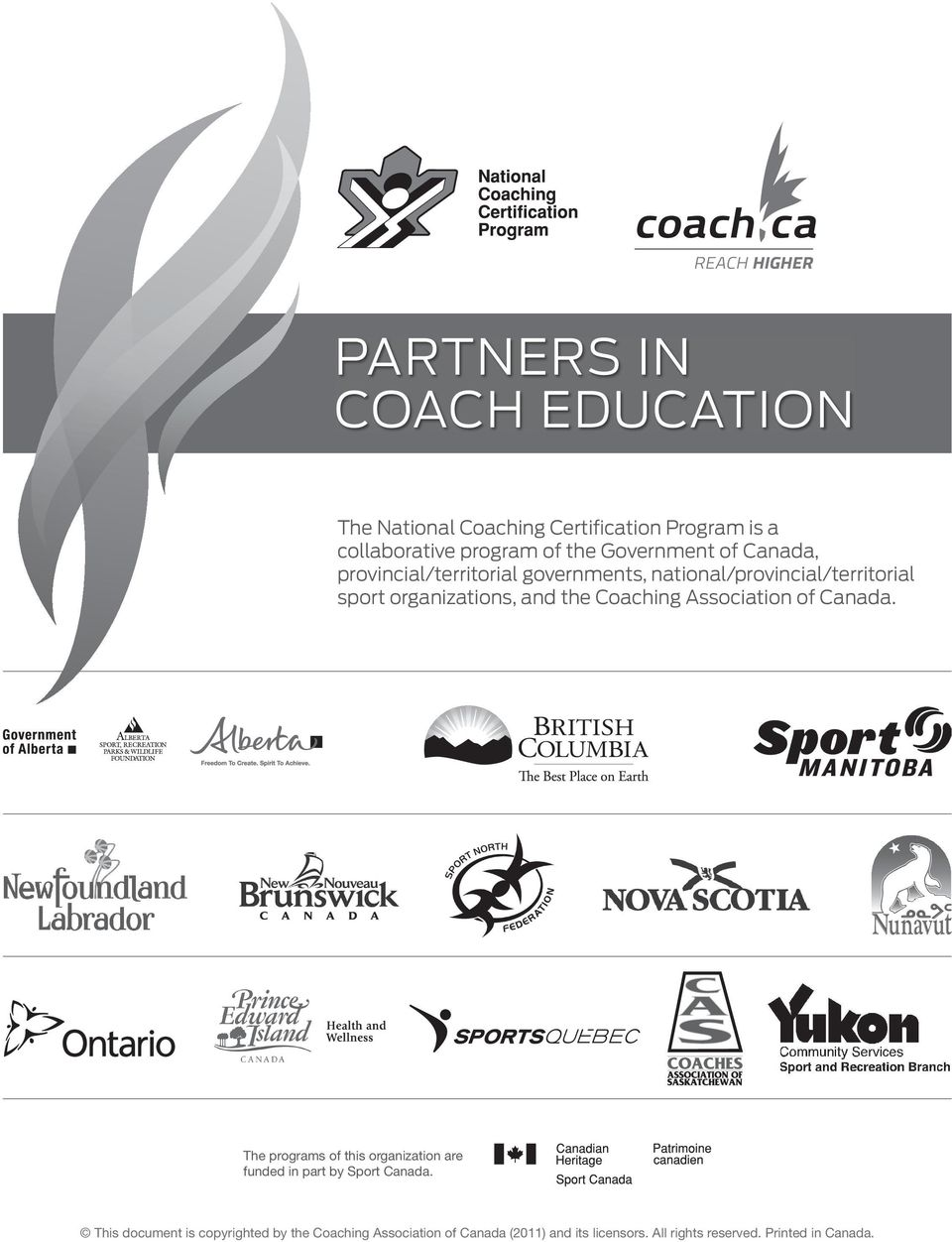 the Coaching Association of Canada. The programs of this organization are funded in part by Sport Canada.