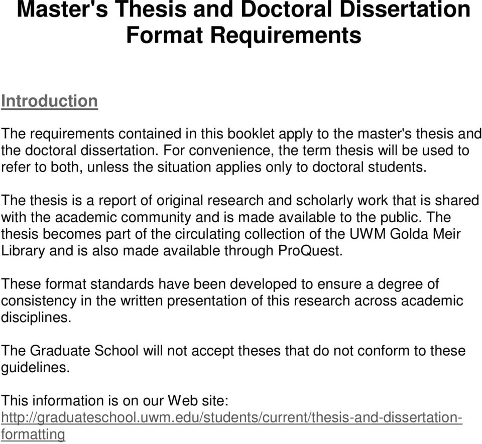 The thesis is a report of original research and scholarly work that is shared with the academic community and is made available to the public.
