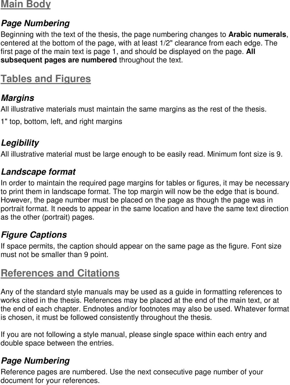 Tables and Figures Margins All illustrative materials must maintain the same margins as the rest of the thesis.
