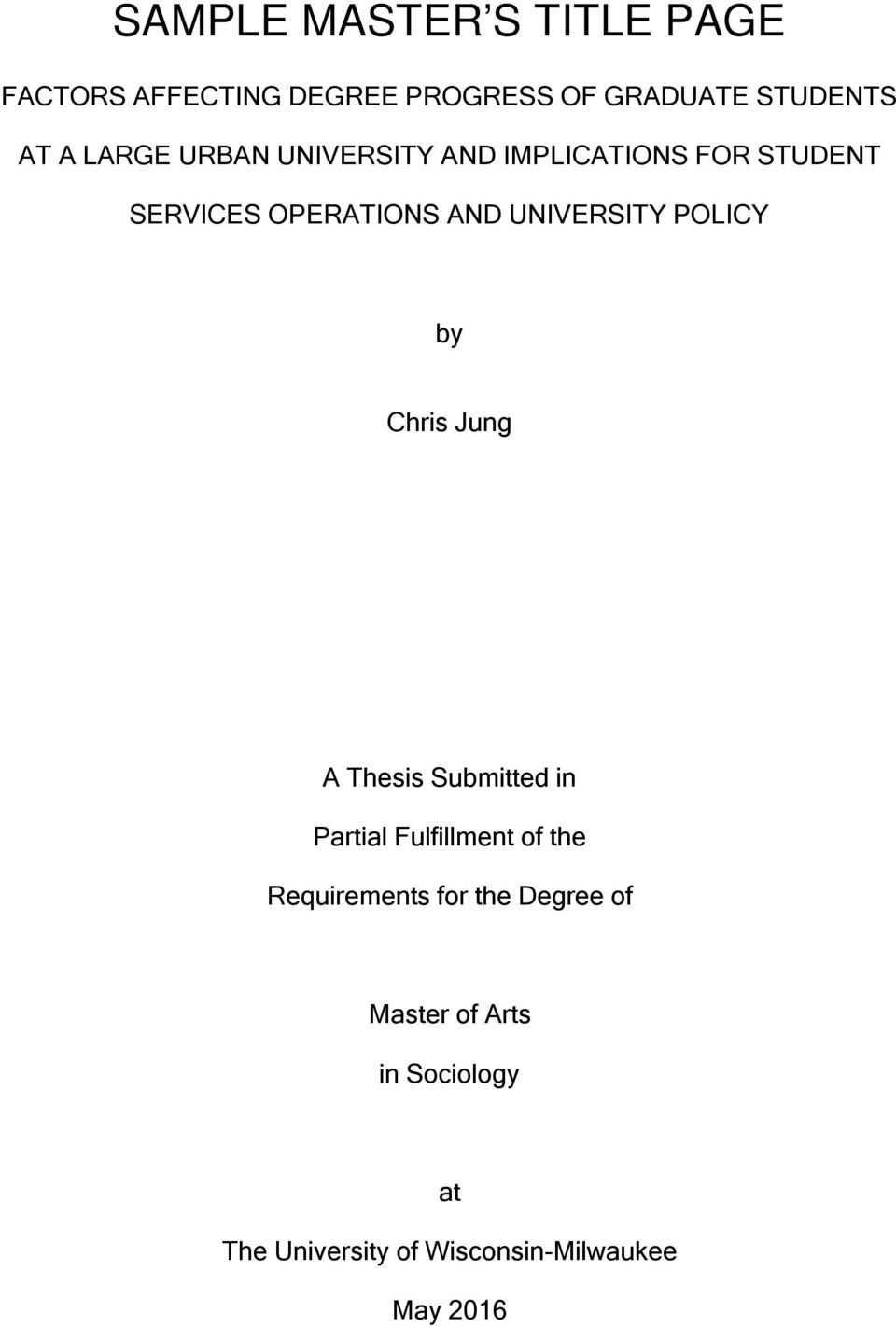 POLICY by Chris Jung A Thesis Submitted in Partial Fulfillment of the Requirements for