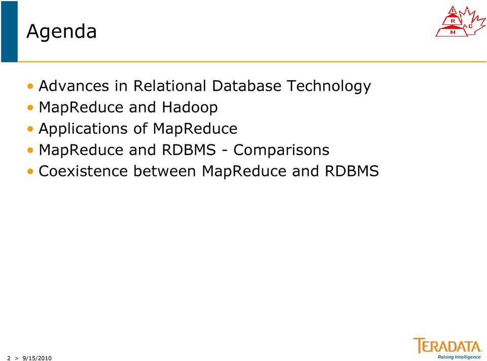 of MapReduce MapReduce and RDBMS -