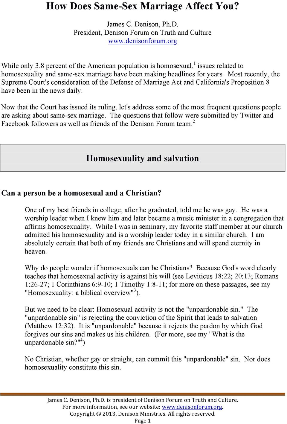 Most recently, the Supreme Court's consideration of the Defense of Marriage Act and California's Proposition 8 have been in the news daily.
