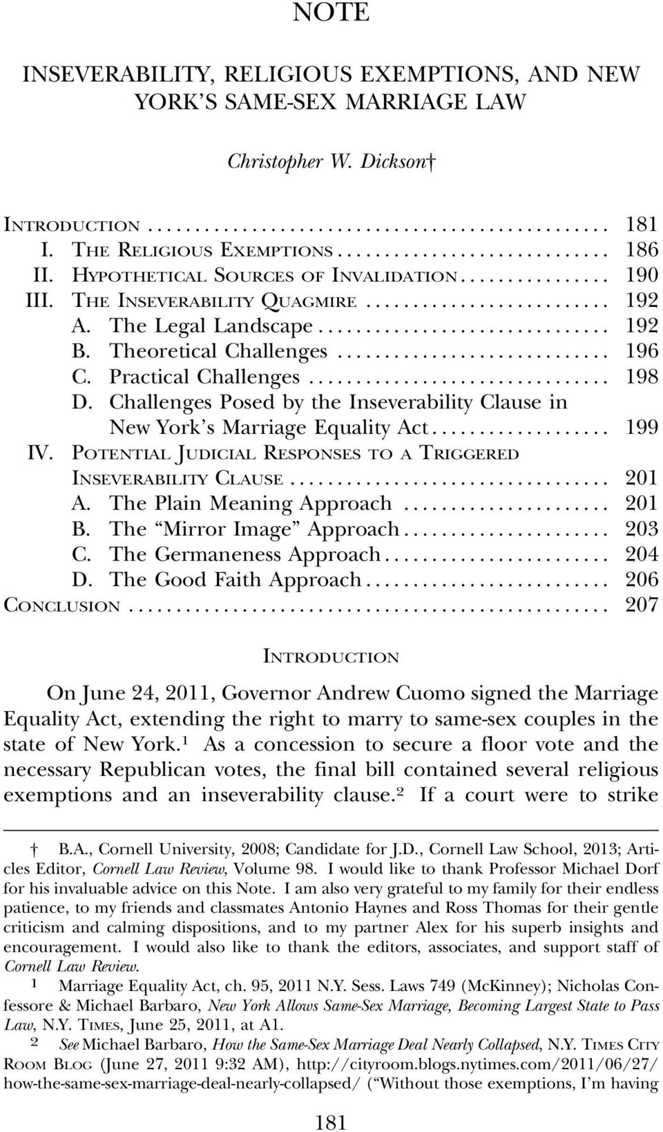 Challenges Posed by the Inseverability Clause in New York s Marriage Equality Act... 199 IV. POTENTIAL JUDICIAL RESPONSES TO A TRIGGERED INSEVERABILITY CLAUSE... 201 A. The Plain Meaning Approach.