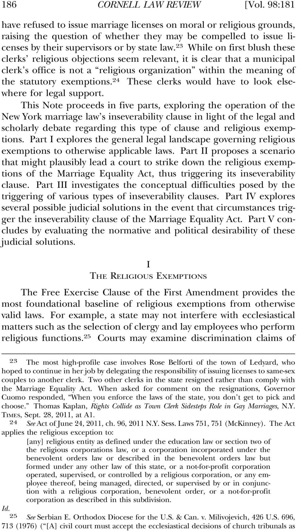 23 While on first blush these clerks religious objections seem relevant, it is clear that a municipal clerk s office is not a religious organization within the meaning of the statutory exemptions.