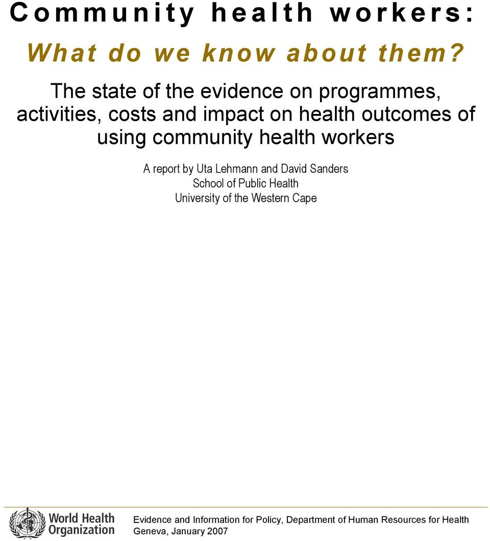 using community health workers A report by Uta Lehmann and David Sanders School of Public