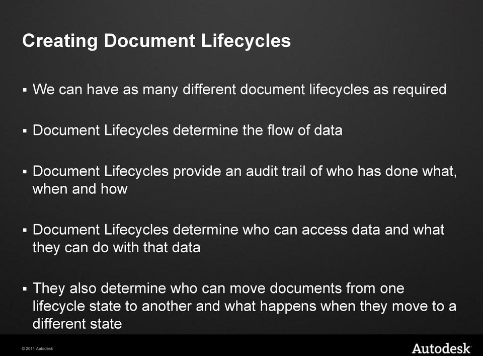 and how Document Lifecycles determine who can access data and what they can do with that data They also