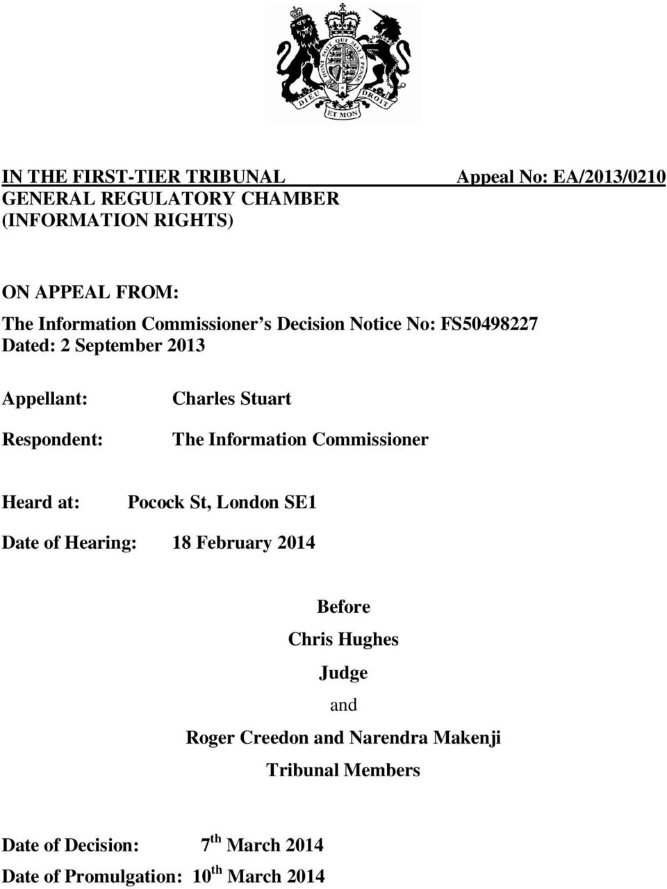 The Information Commissioner Heard at: Pocock St, London SE1 Date of Hearing: 18 February 2014 Before Chris Hughes Judge