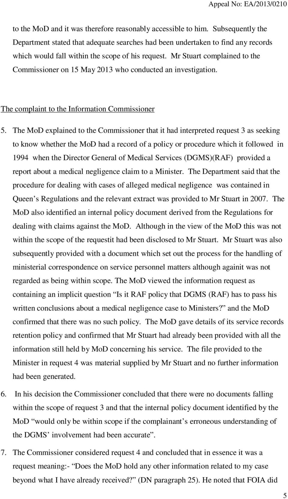 Mr Stuart complained to the Commissioner on 15 May 2013 who conducted an investigation. The complaint to the Information Commissioner 5.