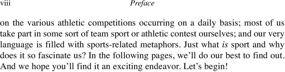 with sports-related metaphors. Just what is sport and why does it so fascinate us?