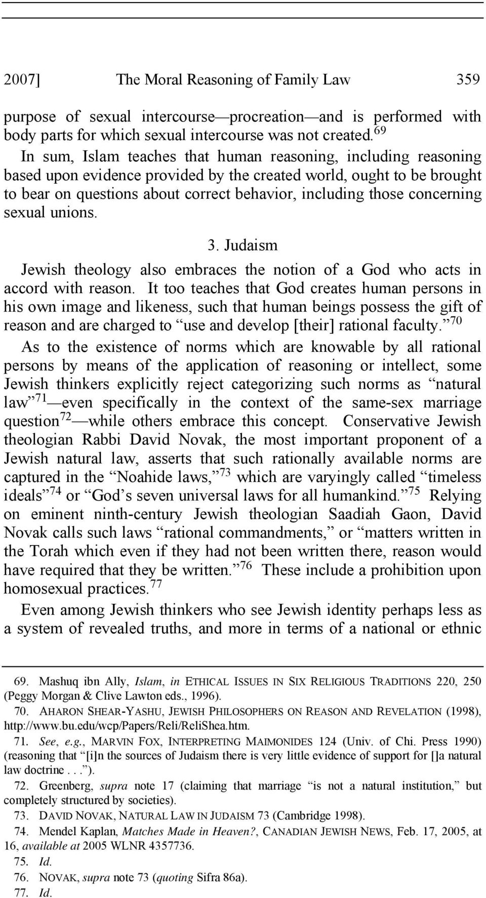 concerning sexual unions. 3. Judaism Jewish theology also embraces the notion of a God who acts in accord with reason.