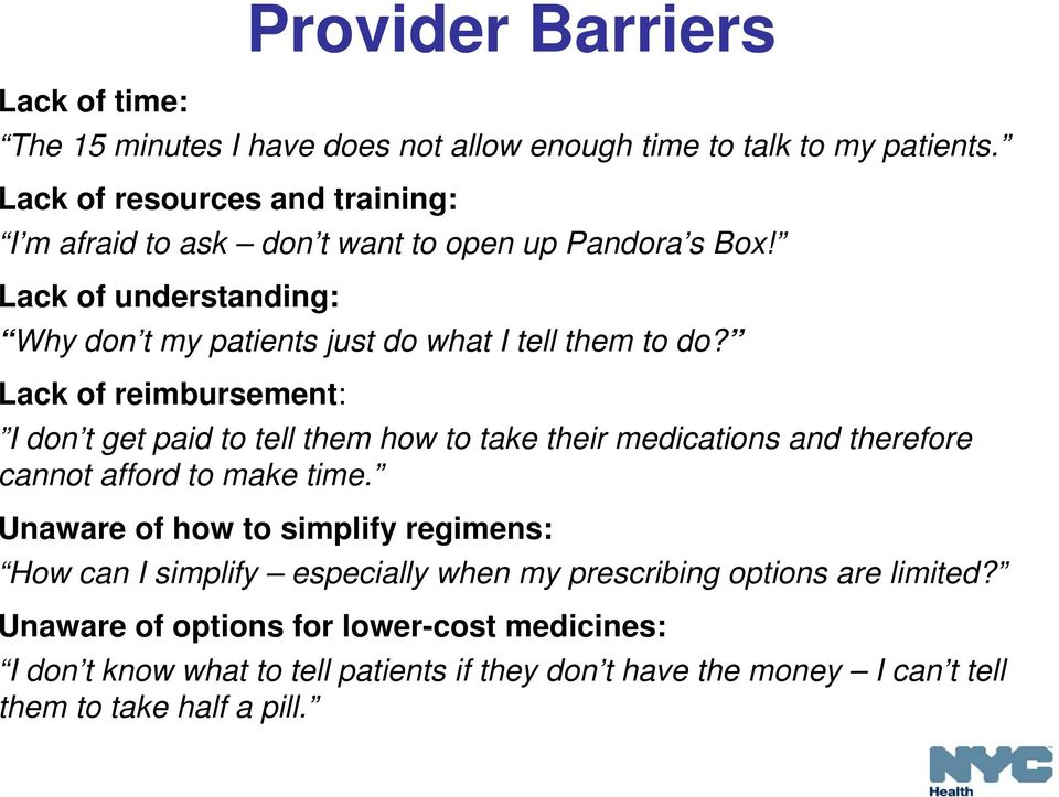 Lack of reimbursement: I don t get paid to tell them how to take their medications and therefore cannot afford to make time.