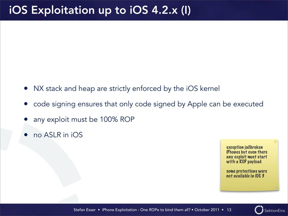 that only code signed by Apple can be executed any exploit must be 100% ROP no ASLR