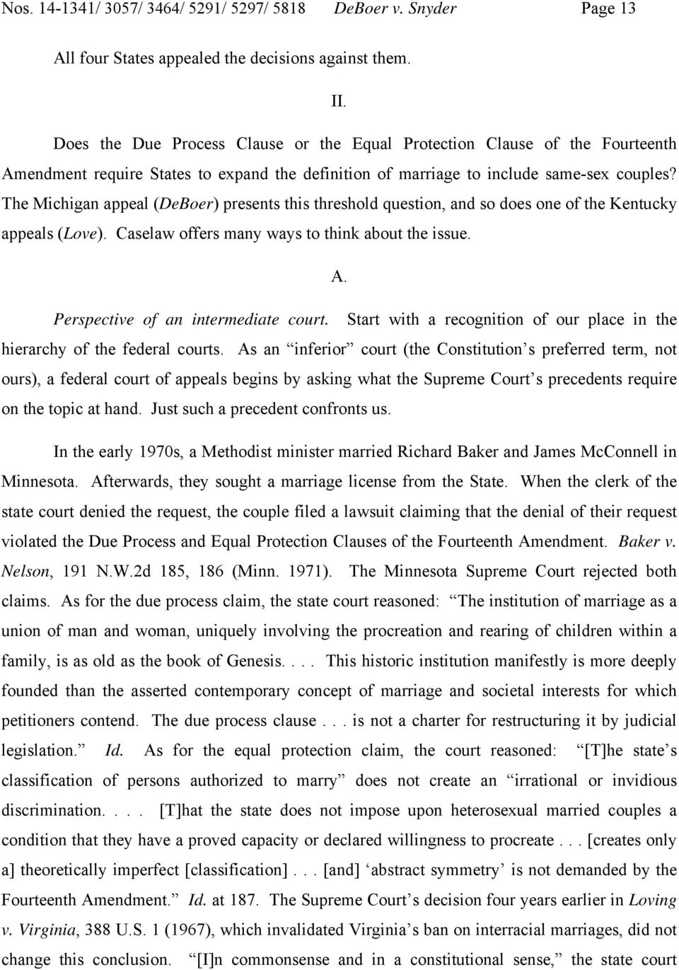 The Michigan appeal (DeBoer) presents this threshold question, and so does one of the Kentucky appeals (Love). Caselaw offers many ways to think about the issue. A.