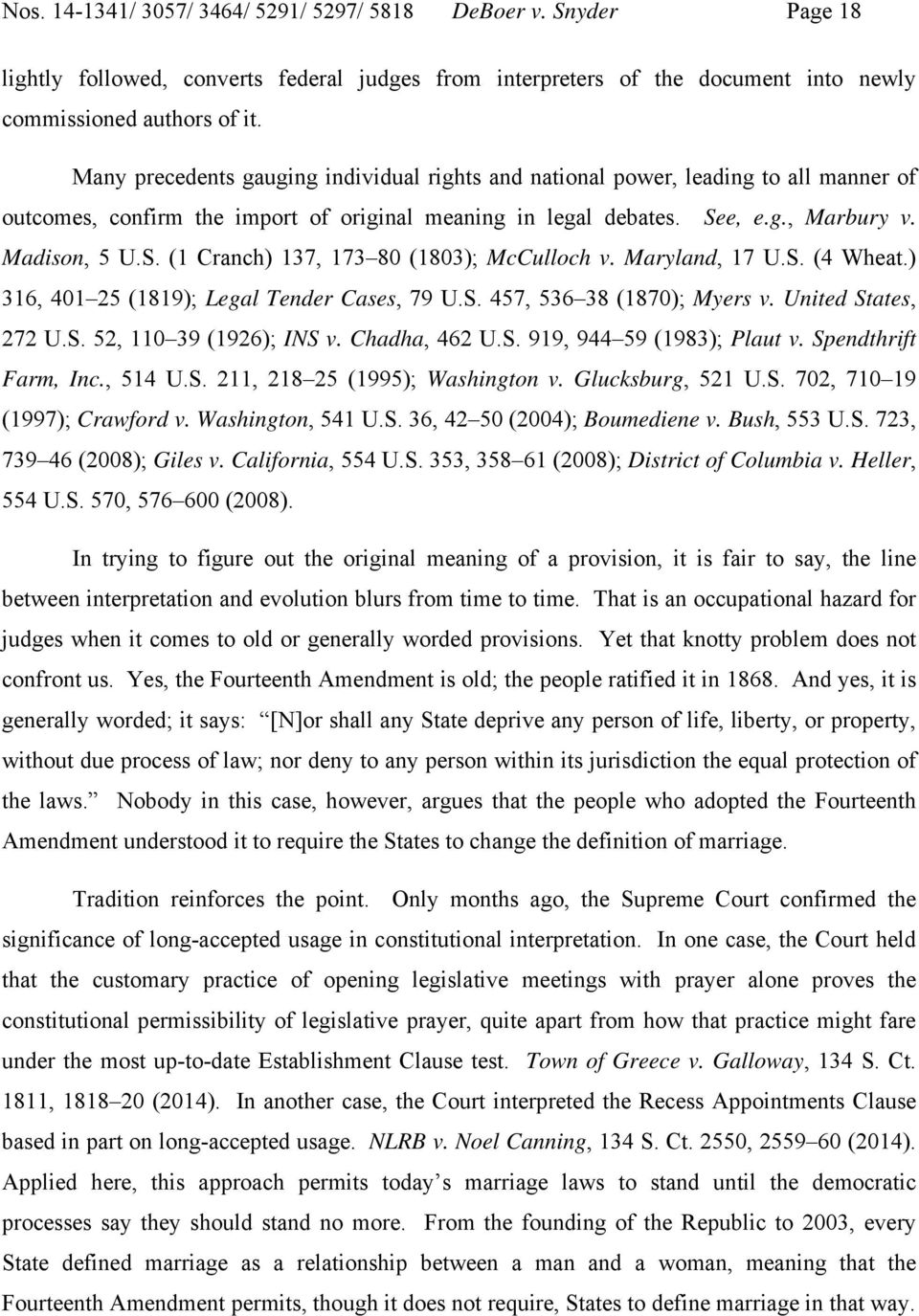 Maryland, 17 U.S. (4 Wheat.) 316, 401 25 (1819); Legal Tender Cases, 79 U.S. 457, 536 38 (1870); Myers v. United States, 272 U.S. 52, 110 39 (1926); INS v. Chadha, 462 U.S. 919, 944 59 (1983); Plaut v.