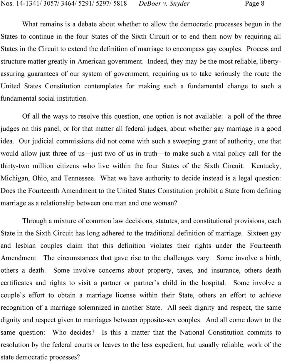 States in the Circuit to extend the definition of marriage to encompass gay couples. Process and structure matter greatly in American government.