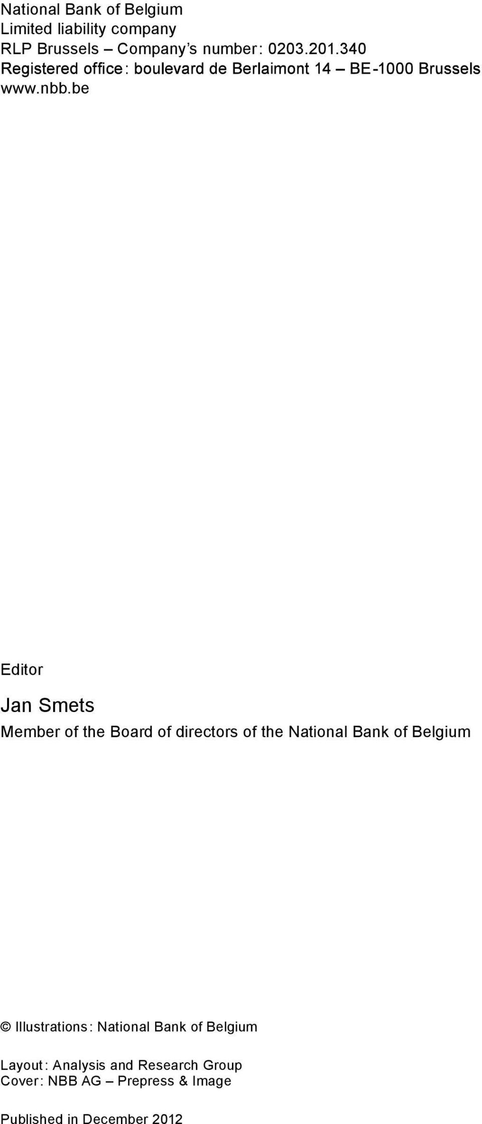 be Editor Jan Smets Member of the Board of directors of the National Bank of