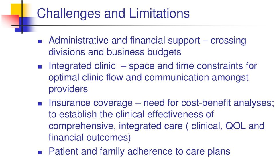 providers Insurance coverage need for cost-benefit analyses; to establish the clinical effectiveness of